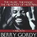 A Tribute to Berry Gordy - The Music, the Magic, the Memories of Motown