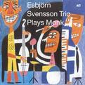 Esbjörn Svensson Trio Plays Monk