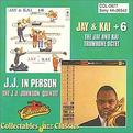 Jay and Kai + 6: The Jay and Kai Trombone Octet/J.J. in Person
