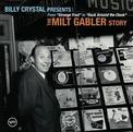 Billy Crystal Presents: The Milt Gabler