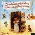 Die schönsten deutschen Kinder- und Wiegenlieder