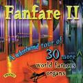 Fanfare, Vol. 2: A Whirlwind Tour of 30 More World Famous Organs