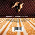 Maxwell's Urban Hang Suite