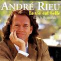 André Rieu - La vie est belle (Life is Beautiful)