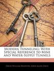 Modern Tunneling: With Special Reference to Mine and Water-Supply Tunnels