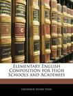 Elementary English Composition for High Schools and Academies