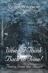 When I Think Back in Time!: Poetry from the Heart