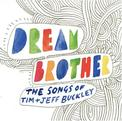 Dream Brother-the Songs of Tim & Jeff Buckley