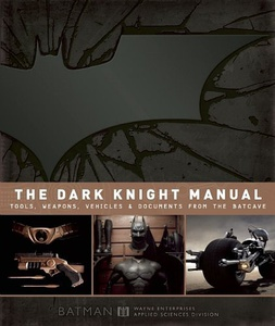 The Dark Knight Manual: Tools, Weapons, Vehicles and Documents from the Batcave的图片