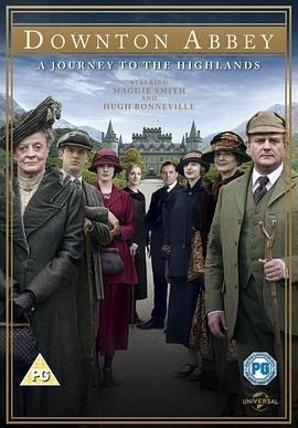 唐顿庄园:2012圣诞特别篇 Downton Abbey: A Journey to the Highlands