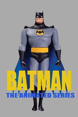 蝙蝠侠:动画版 第四季 Batman: The Animated Series Season 4