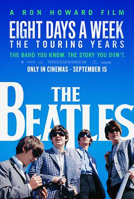 一周八天:披头士的巡演时代 The Beatles: Eight Days a Week - The Touring Years