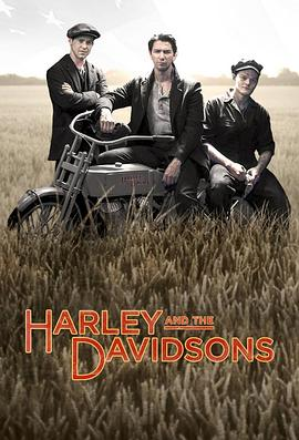 哈雷与戴维森 Harley and the Davidsons