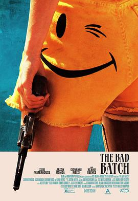 劣质爱情 The Bad Batch