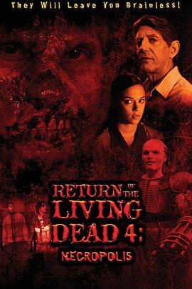 活死人归来4 Return of the Living Dead 4: Necropolis