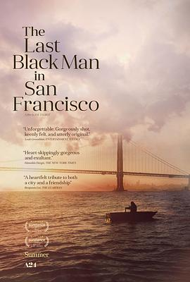 旧金山的最后一个黑人 The Last Black Man in San Francisco