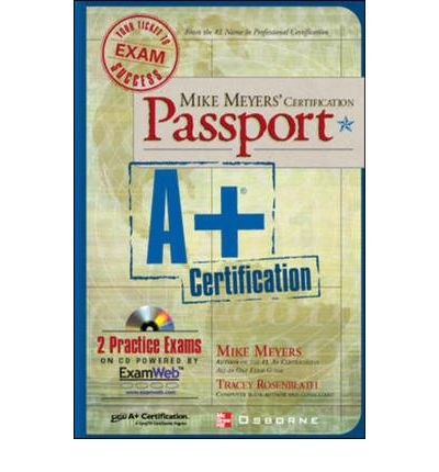 Mike Meyers'' A+ Certification Passport