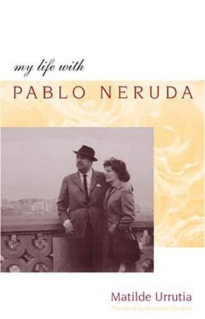 My Life With Pablo Neruda