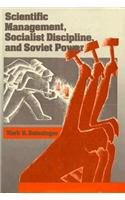Scientific Management, Socialist Discipline, and Soviet Power