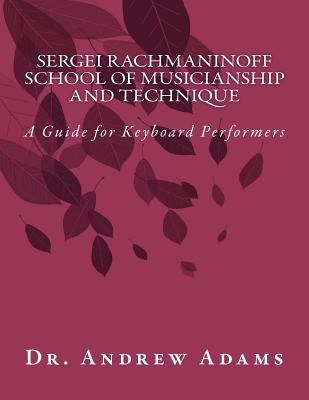 Sergei Rachmaninoff School of Musicianship and Technique