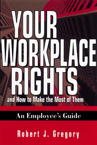 Your Workplace Rights and How to Make the Most of Them