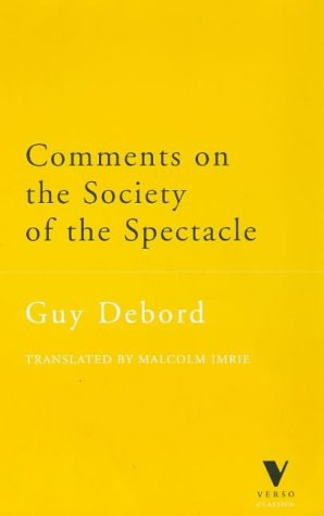 Comments on the Society of the Spectacle (The Verso Classics Series)