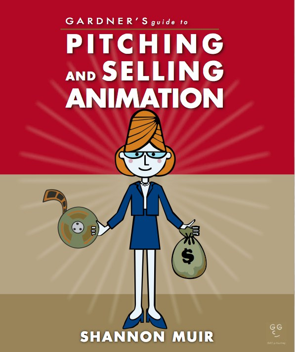 Gardner's Guide to Pitching and Selling Animation