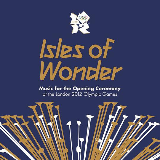 Various Artists - Isles of Wonder - Music For The Opening Ceremony Of The London 2012 Olympic Games