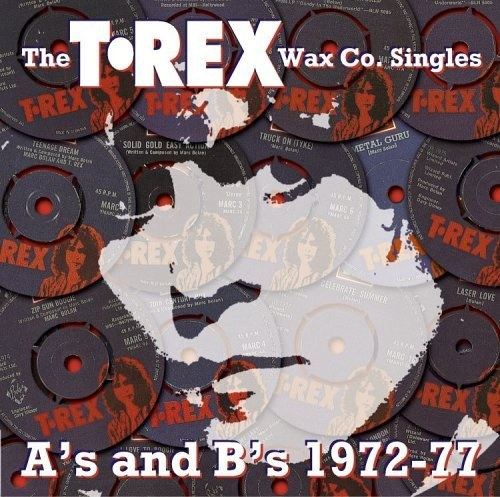 The T. Rex Wax Co. Singles: A's & B's 1972-77