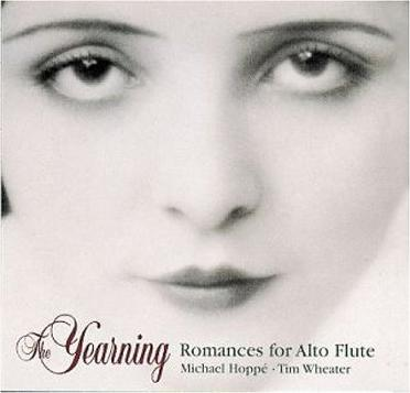 Michael Hoppe/Tim Wheater - The Yearning: Romances For Alto Flute