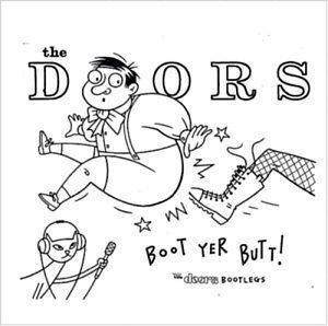 The Doors - Boot Yer Butt