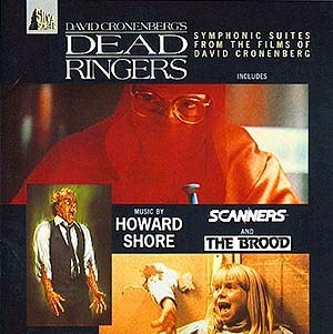Dead Ringers: Music from the Films of David Cronenberg (Dead Ringers/ Scanners/ The Brood)