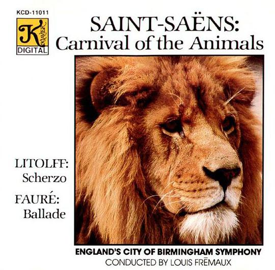 England's City of Birmingham Symphony... - Saint-Saëns: Carnival of the Animals; Litolff: Scherzo; Fauré: Ballade