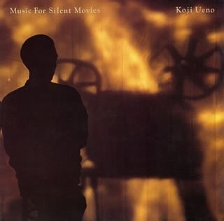Koji Ueno... - Music for Silent Movies