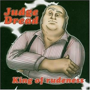Judge Dread - King of Rudeness