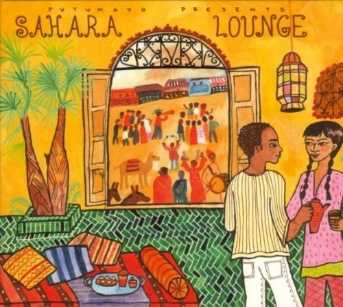 Various Artists - Putumayo Presents: Sahara Lounge