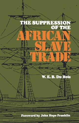 The Suppression of the Africian Slave Trade, 1638--1870