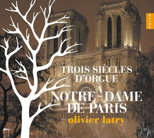 Three Centuries of Organ Music at Notre Dame de Paris