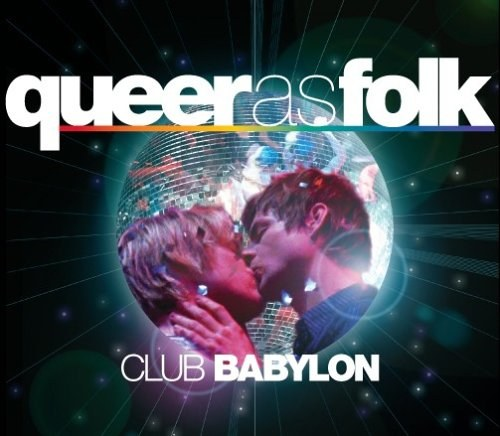 Original TV Soundtrack - Queer As Folk:Club Babylon