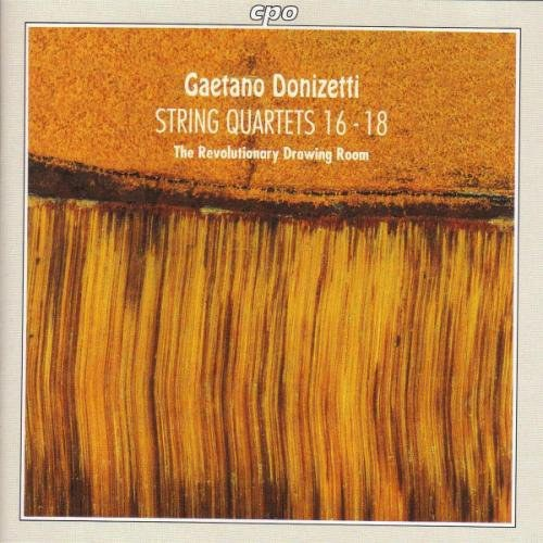 Donizetti: String Quartets Nos. 16-18