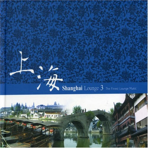 Various Artists - Shanghai Lounge, Vol. 3