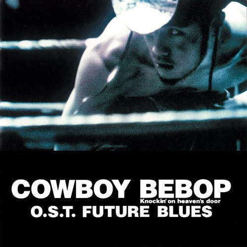 Original Soundtrack - Cowboy Bebop O.S.T. FUTURE BLUES