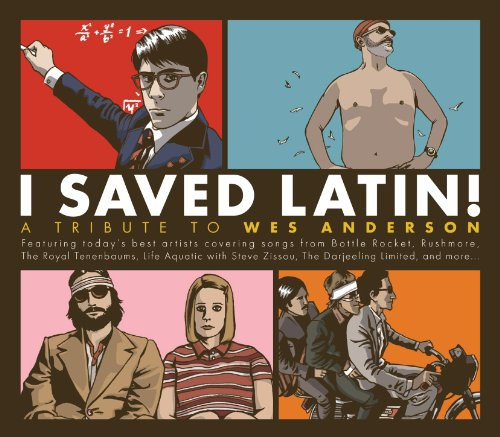 Various Artists - I Saved Latin! A Tribute to Wes Anderson