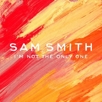 山姆·史密斯 Sam Smith - I'm Not The Only One