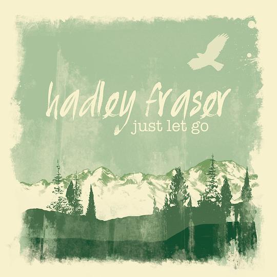 Hadley Fraser - Just Let Go