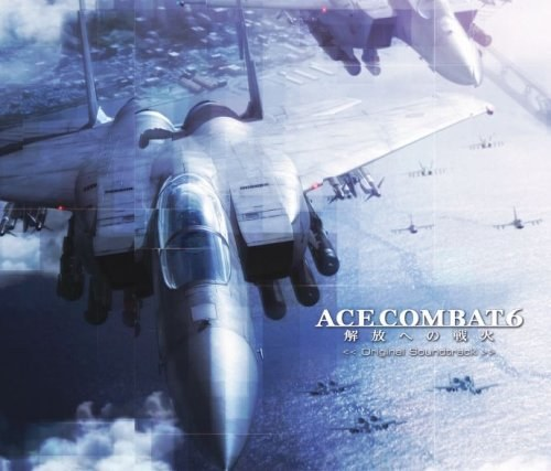 ゲーム・ミュージック... - Ace Combat 6: Fires Of Liberation