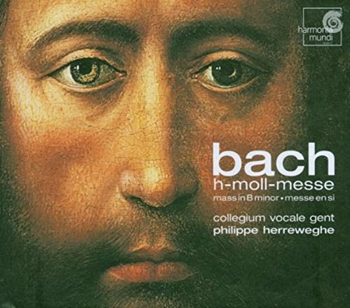 Philippe Herreweghe... - Bach: Mass in B minor