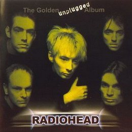 Radiohead - The Golden Unplugged Album