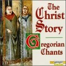 Gregorian Chants: Christ Story