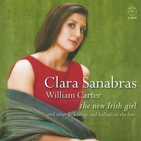 Clara Sanabras... - The New Irish Girl and other folk songs and ballads to the Lute